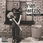 Brian Hartzog One-Way Ticket (Parental Advisory)