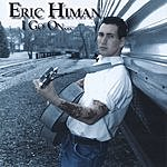 Eric Himan I Go On