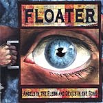 Floater Angels In The Flesh & Devils In The Bone