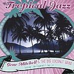 Gene Mitchell & The Big Coconut Band Tropical Jazz