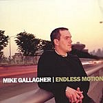 Mike Gallagher Endless Motion