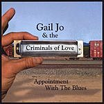 Gail Jo & The Criminals Of Love Appointment With The Blues