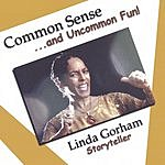 Linda Gorham Common Sense & Uncommon Fun