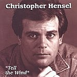 Christopher Hensel Tell The Wind