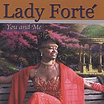 Lady Forte' You And Me
