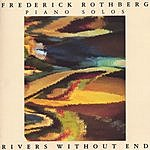 Frederick Rothberg Rivers Without End