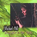 Michael Hill Audience Of One