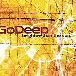 Go Deep Brighter Than The Sun