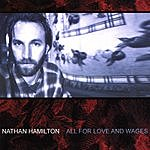 Nathan Hamilton All For Love And Wages