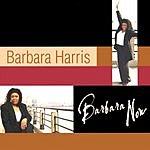 Barbara Harris Barbara Now