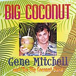 Gene Mitchell Big Coconut