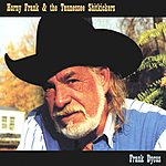 Frank Dycus Horny Frank & The Tennessee Sh**kickers