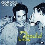 Gordon Vincent You Should Know