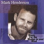 Mark Henderson Music For the Movies In Your Mind