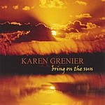 Karen Grenier Bring On The Sun