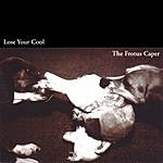 The Frotus Caper Lose Your Cool