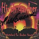 Hirsh Gardner Wasteland For Broken Hearts