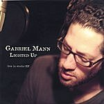 Gabriel Mann Lighted Up: Live In Studio EP