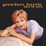 Gretchen Harris Sign Of Love