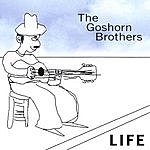 Goshorn Brothers Life