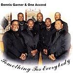 Dennis Garner & One Accord Something For Everybody