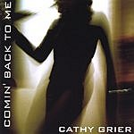 Cathy Grier Comin' Back To Me