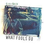 Cathy Grier What Fools Do