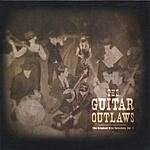 The Guitar Outlaws The Crooked Mile Sessions: Vol.1