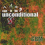 GBM Can It Be? Unconditional