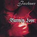 Freelance Burnin Love