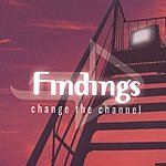 Findings Change The Channel