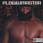 Flowwmaster Black-N-Wild (Parental Advisory)