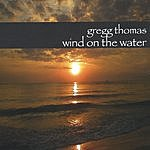 Gregg Thomas Wind On The Water