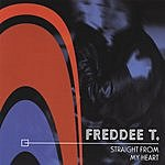 Freddee T. Straight From My Heart (Single)