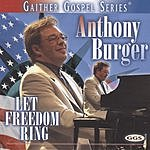 Anthony Burger Gaither Gospel Series: Let Freedom Ring
