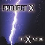 Project X The X Factor