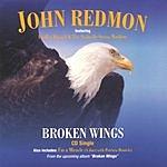 John Redmon Broken Wings (Single)
