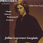 Julian Lawrence Gargiulo Preludes: Live From Italy