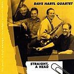 Dave Hartl Quartet Straight, A Head