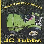 JC Tubbs Songs In The Key Of Tractor