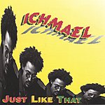 Ichmael Just Like That