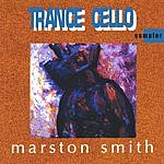 Marston Smith Trance Cello