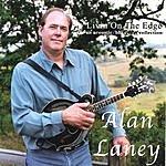 Alan Laney Livin On The Edge