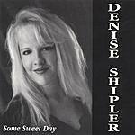 Denise Shipler Some Sweet Day