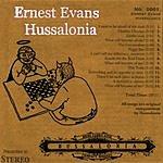 Hussalonia Ernest Evans Hussalonia