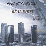 Inner City Hoodlumz Real Dirty