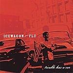 Icewagon Flu Trouble Has A Car
