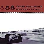 Jason Gallagher Deep Breath In The Desert