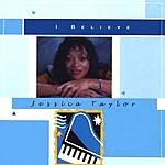 Jessica Taylor I Believe