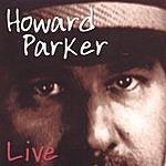 Howard Parker Live